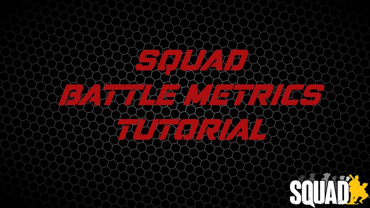 Squad Battle Metrics Tutorial