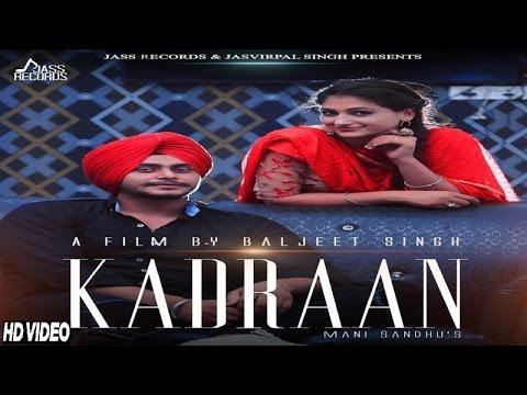 Kadraan|( Full HD) | Mani Sandhu |New Punjabi Songs 2017 | Latest Punjabi Songs 2017