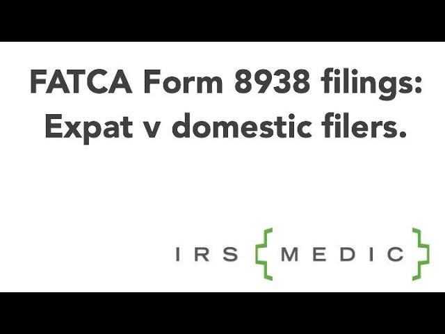 Fatca Form 8938 Expat V Domestic Filing Differences Clipzui