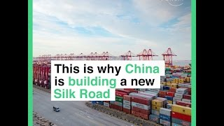 This is why China is building a new Silk Road