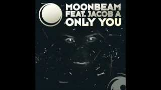 Moonbeam feat. Jacob A - Only You (Club Mix)