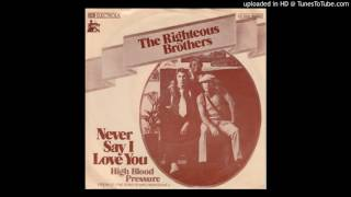 Watch Righteous Brothers Never Say I Love You video