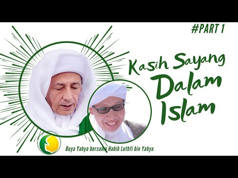 Kasih Sayang dalam Islam | Buya Yahya & Habib Luthfi bin Yahya (Part 1)| 2016