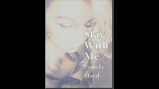 Stay With Me - Pamela Lloyd