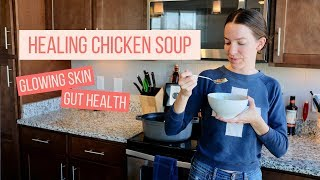 Chicken Soup for GUT HEALTH & GLOWING SKIN