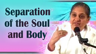 Separation of the Soul and Body