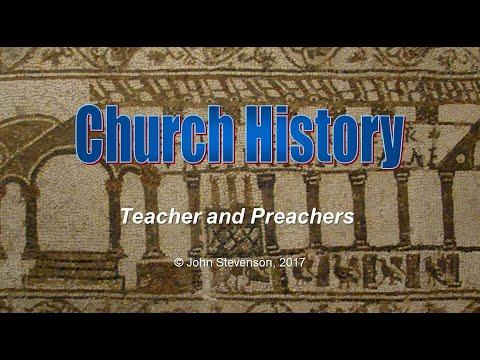 Church History 06 - Teachers and Preachers of the Early Church