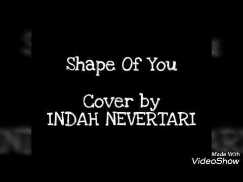 Shape Of You - Ed Sheeran (Cover) by Indah Nevertari