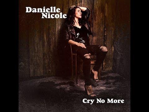 Danielle Nicole - Cry No More (Album Trailer)