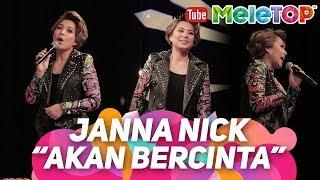 Video Tak sangka Janna Nick boleh menyanyi juga I Akan Bercinta | Persembahan LIVE MeleTOP download MP3, 3GP, MP4, WEBM, AVI, FLV Mei 2018