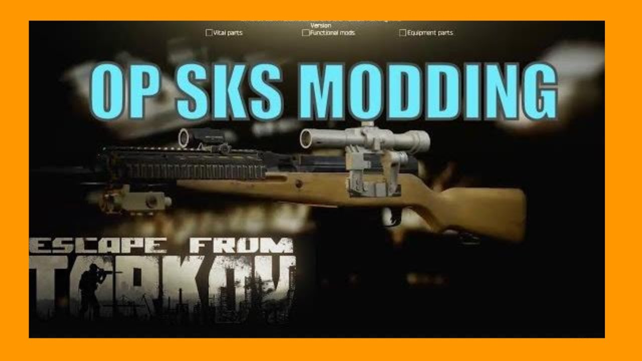 Escape From Tarkov - OP SKS MODDING Guide (How to Mod Weapons)