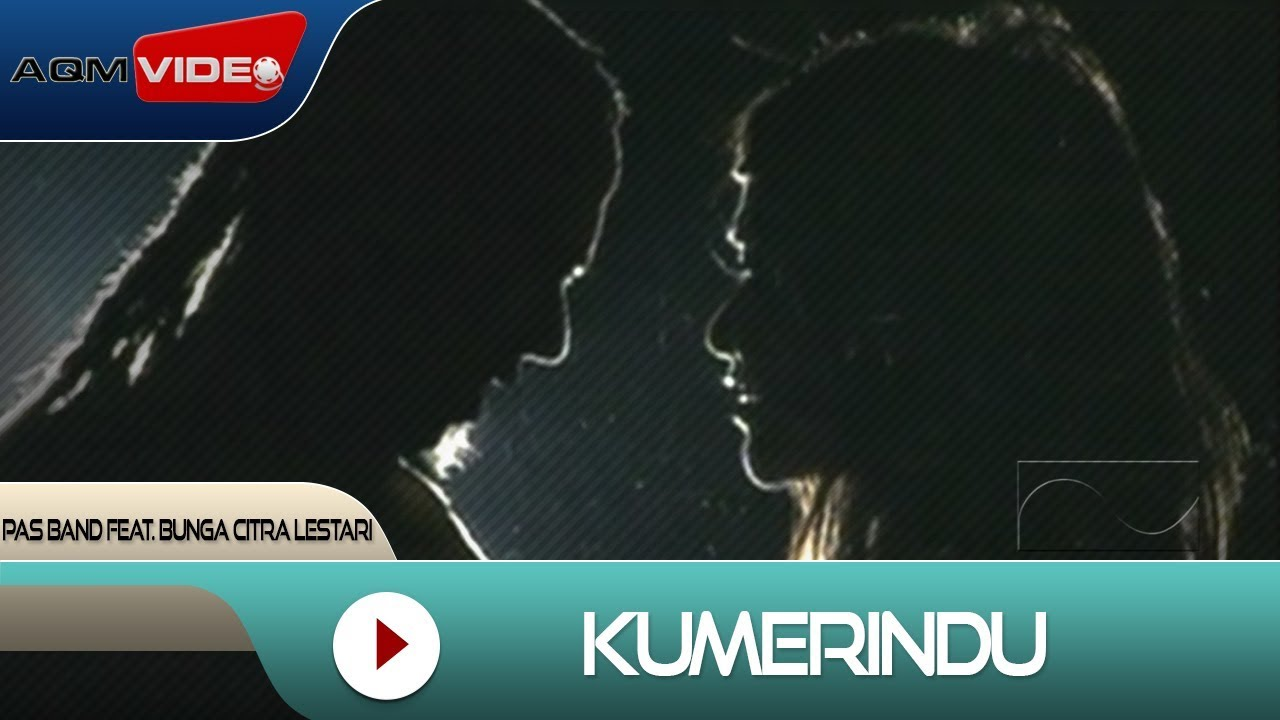 Pas Band feat. Bunga Citra Lestari - Kumerindu   Official Video