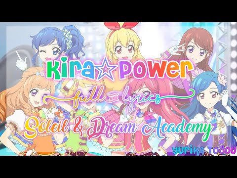 Aikatsu! KIRA☆POWER Full + Lyrics Soleil & Dream Academy Mix ☆500 Subscibers Special☆