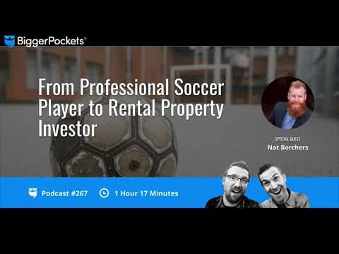 From Professional Soccer Player to Rental Property Investor with Nat Borchers | BP Podcast 267