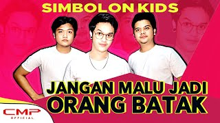 Simbolon Kids - Jangan Malu Jadi Orang Batak (Official Lyric Video)