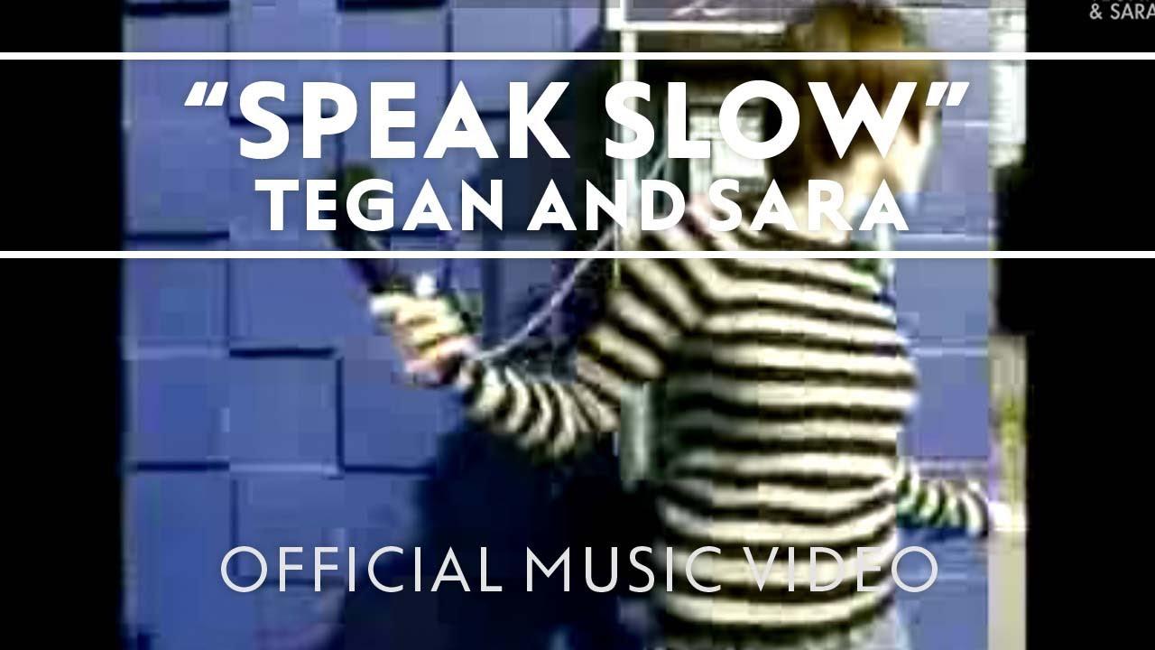 tegan-and-sara-speak-slow-official-music-video-tegan-and-sara