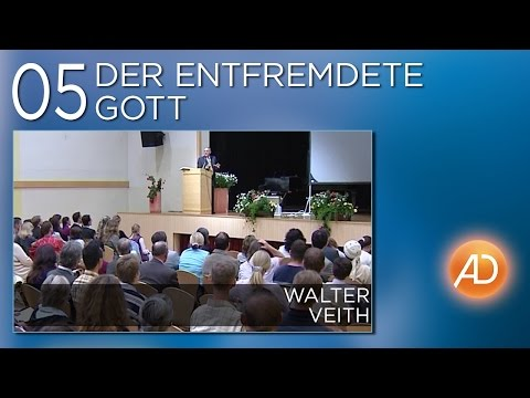 Der entfremdete Gott (Prof. Dr. Walter Veith)