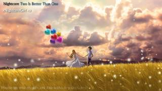 ♫ Nightcore ♫  - Two Is Better Than One (with lyrics)
