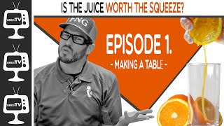 Is The Juice Worth The Squeeze? Episode 1: Making a Work Table! | Greg TV