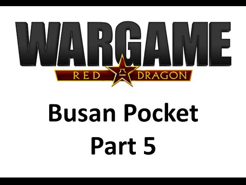 Wargame Red Dragon Busan Pocket - Part 5/8