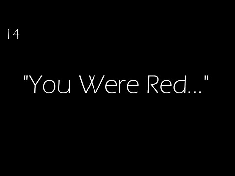 """You Were Red..."" 