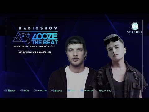 GET LOOZE Presents: Looze The Beat Ep.6 : Get Looze ft. Brooks