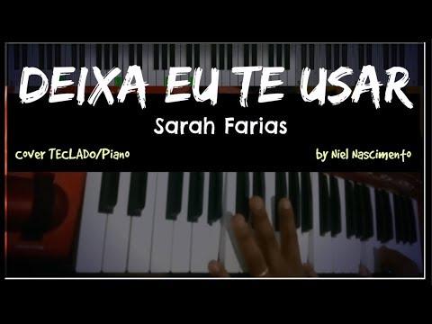 Deixa eu te Usar - Sarah Farias, Niel Nascimento - Teclado Cover