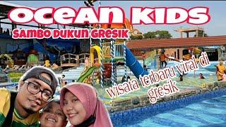 Ocean kids sambo dukun gresik || wisata viral 2021