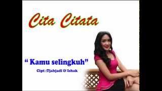 [ Full Album ] Cita Citata - KAMU SELINGKUH | Dangdut Terbaru 2015