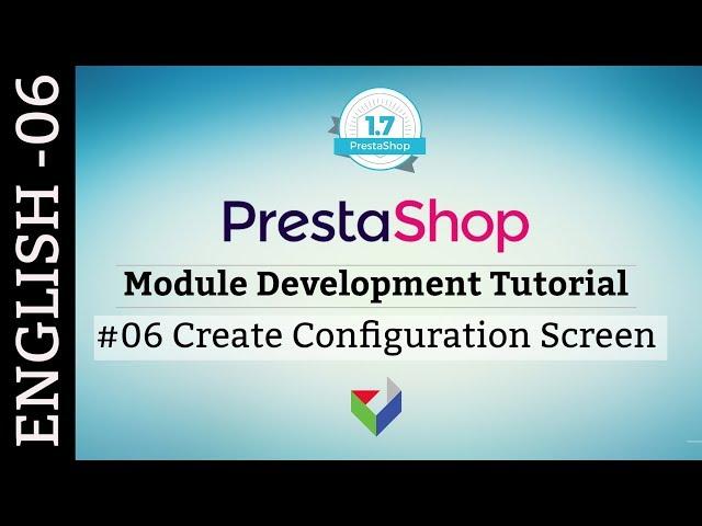 EN006 - How to create Configuration screen in PrestaShop Module | PrestaShop Module Tutorial