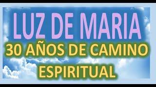 MENSAJE DE LUZ DE MARIA 19 DE MARZO DEL 2021 - 30 AÑOS DE CAMINO ESPIRITUAL