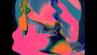 TCTS - These Heights (Detroit Swindle Remix)