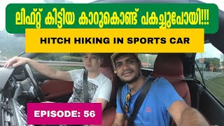 EP 56 // Hitch hiking in sports car !!!!