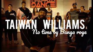 No Time by Banga Roye | Chapkis Dance | Taiwan Williams
