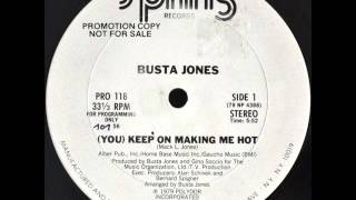 BUSTA JONES * YOU KEEP ON MAKING ME HOT