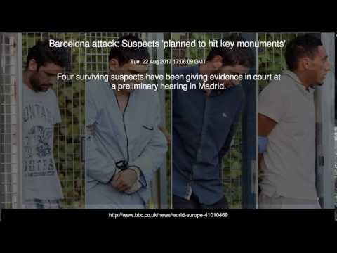 Barcelona attack Suspects 'planned to hit key monuments'