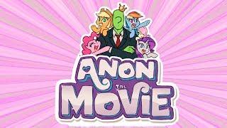 «Anon the movie» COMIC MLP (Rus Dub)