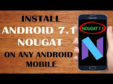 How To Install Android Nougat 7.1 OS On Any Mobile  |  Android Update  |  Android Nougat Phones