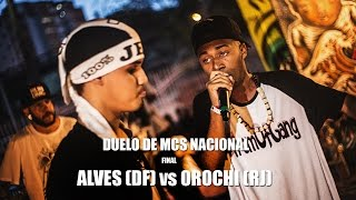 Alves (DF) vs Orochi (RJ) - (Final) Duelo de MCs Nacional 2015 - 22/11/15