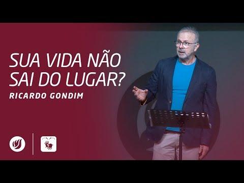 SUA VIDA NÃO SAI DO LUGAR? | Ricardo Gondim