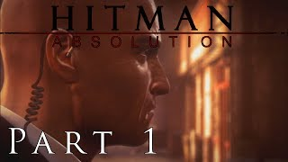 Nip Slip (Hitman: Absolution - Playthrough - PC - Part 1)