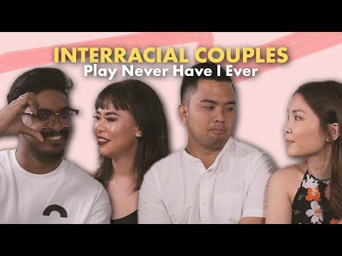 Interracial Couples Play Never Have I Ever