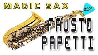 Fausto PAPETTI - Magic Sax Celebration