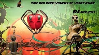 The Big Pink + Gorillaz + Daft Punk @Radio Mixed Ver. / Mixed The Classic Singles of Their Albums