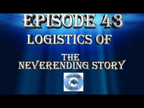 Episode 43: The Logistics of The Neverending Story