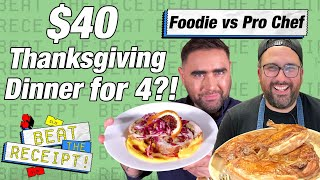 $40 Thanksgiving Challenge: Pro Chef Vs. Foodie | Beat the Receipt | Food & Wine