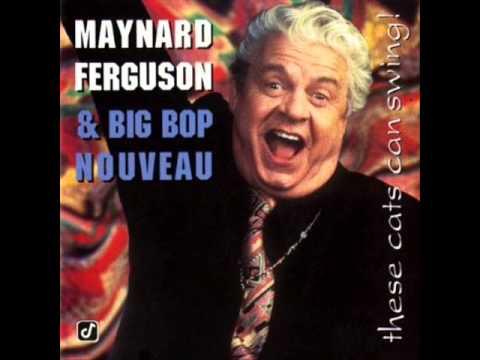 Maynard Ferguson & Big Bop Nouveau - Sugar