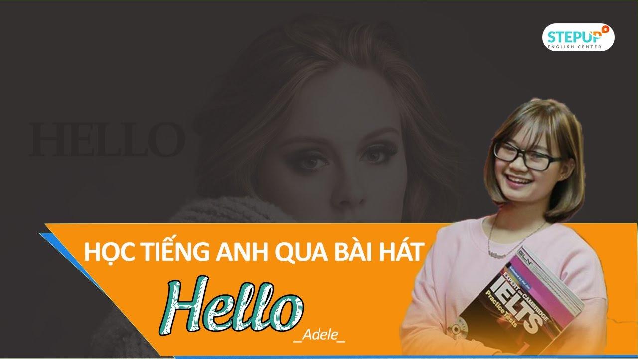 Hướng dẫn học tiếng Anh qua bài hát | HELLO | Adele – Step Up English