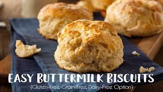 Easy Buttermilk Biscuits {Gluten-Free, Grain-Free, Dairy-Free Option}