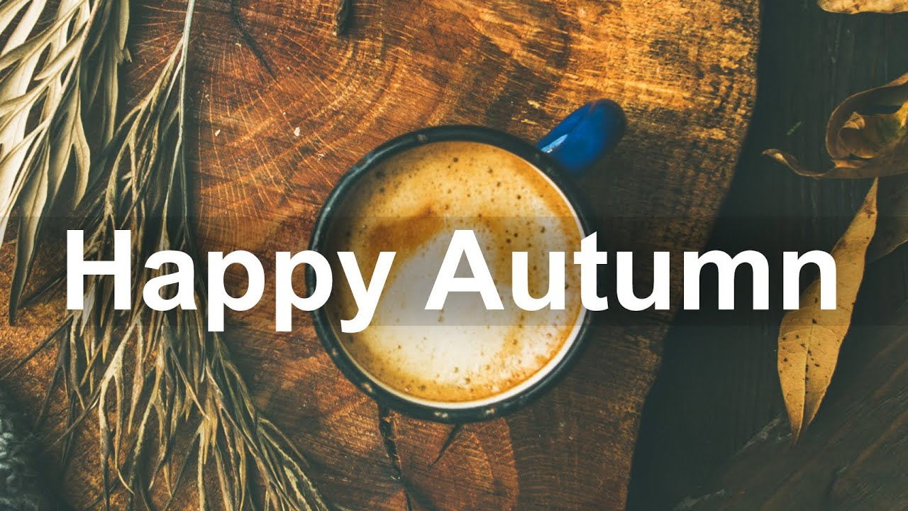Happy Fall Jazz Music - Morning Bossa Nova and Jazz Music for Positive Mood